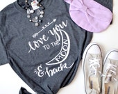 Love You to the Moon and Back Hand Lettered Graphic T-Shirt