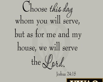 Choose This Day Whom You Will Serve, But As For Me and My House Wall Decal VWAQ-1630