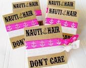 Nautical Bachelorette, Naut Hair, Don't Care,  Party Favor, hangover kit, Wedding Survival Kit, Bride, Bridesmaid, Let's get nauti, hair tie