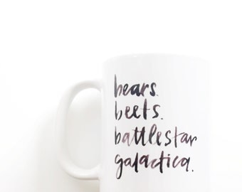 bears, beets, battlestar galactica, hand lettered ceramic mug, watercolor