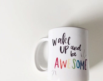 wake up and be awesome, hand lettered ceramic mug, watercolor, rainbow