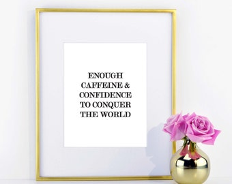 Caffeine and Confidence Print \\ ACD Original Quote