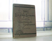 Antique 1877 Book New Language lessons Elementary Grammar and Composition