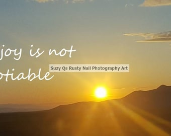 My Joy Is Not Negotiable-Photography Art, Suzy Qs Original, Sunset Art, Joy, Be Joyous, Love, Sunset Photo, Don't let someone steal your JOY
