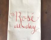 Rosé All Day Flour Sack Tea Towel