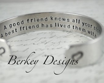 A Good Friend Knows All Your Stories A Best Friend Has Lived Them with You Secret Message Hand Stamped Bracelet- Personalized Bracelet