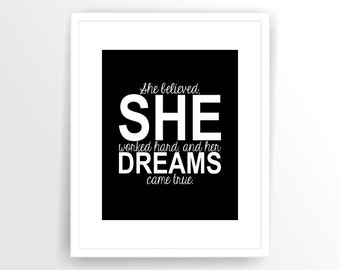 Instant download motivational quote print, printable art, printable, DIY, She believed. she worked hard and her dreams came true ( tipo0009)