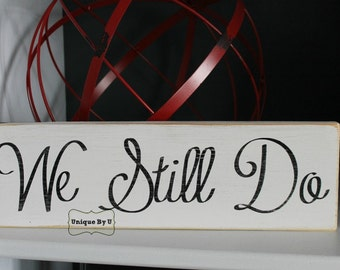Handpainted We Still Do Wedding Vow Renewal Family Photo Prop Shabby Chic