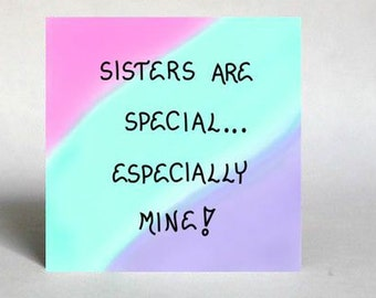 Refrigerator Magnet - Sisters Theme Quote - Special Sibling, Pink, Teal, purple colorwash design