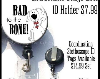 Retractable ID Badge Holder, Bad to the BONE Dog Lover, Vet Tech Badge Reel Veterinary Badge Reel ID Badge Holder Vet Id Vet Tech Id PSA0025