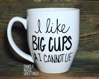 I like big cups and I cannot lie mug, big cups mug, silly mug, funny coffee mug, funny mug, statement mug, handwritten mug, funny gift
