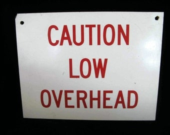 vintage Caution Low Overhead sign,  masonite, red on white 1940's