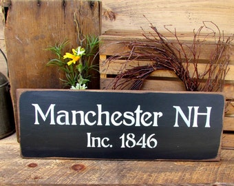 Manchester NH, Wooden Sign, NH Made, Wood Sign Saying, Town Sign, City Signs, Wood Sign Sayings, New Hampshire Town, Inc 1846,