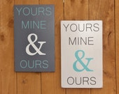 Yours Mine & Ours Customizable Handpainted Rustic Sign
