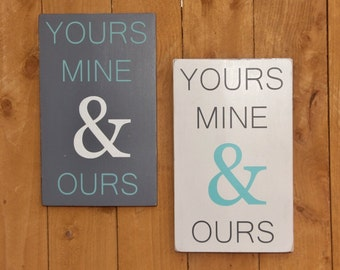 Yours Mine & Ours Customizable Handpainted Rustic Sign, grey and white, grey and aqua, wedding sign, love sign, anniversary, family sign