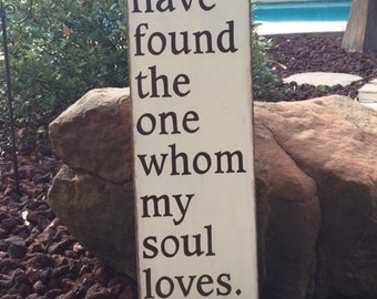 "I have found the one whom my soul loves. Song of Solomon 3:4 - Scripture Sign - Wedding Sign - 8"" x 26"" SignsbyDenise"