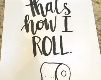 That's How I Roll -- prints or cards