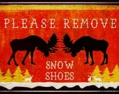 """Alaska Moose Please Remove Snow Shoes Boots 8""""X12"""" Metal Sign Made In USA! Old World Rustic Lodge Log Cabin Primitive Distressed Image"""