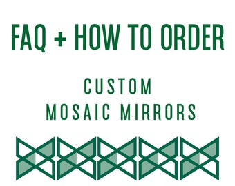 Custom Mosaic Mirror FAQ For Ordering from Green Street Mosaics