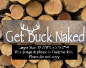 Get Buck Naked ™ Sign Bathroom Decor Rustic Bathroom Rustic Home Decor Bath Sign Hunting Cabin Decor Country Home Bathroom Quote Get Naked