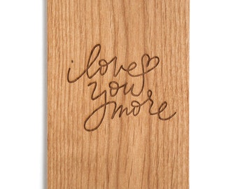 I Love You More -- Love Card, Anniversary