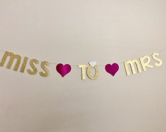 Miss to Mrs Banner, Glitter Miss to Mrs Banner, Gold Miss to Mrs Banner, Bridal Shower Banner, Bachelorette Party Banner, From Miss to Mrs