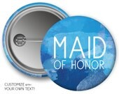 Bridesmaid Maid of Honor Bride Wedding Party // Blue Watercolor // Bachelorette Party // Bridal Party // Pin Back Button