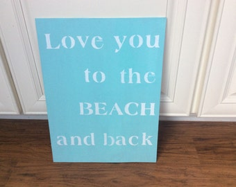 Love you to the beach and back sign