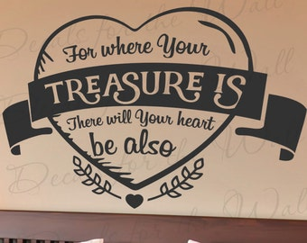 For Where Your Treasure Is There Will Your Heart Be Also Matthew 6:21 God Jesus Bible Hope Success Wall Decal Quote Vinyl Lettering A IN03B