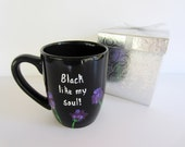 coffee cup funny coffee mug hand painted black like my soul birthday gift custom personalized black cup decorative box flower painting