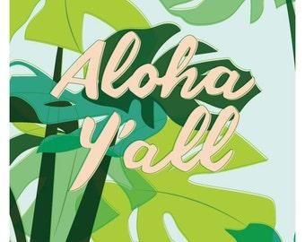 Aloha Y'all Print