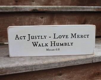 "Micah 6:8 - ""Act Justly, Love Mercy, Walk Humbly."""