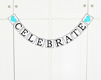 FREE SHIPPING, Celebrate Banner, Bridal shower banner, Wedding banner, Engagement party decoration, Bachelorette party decor, Graduation
