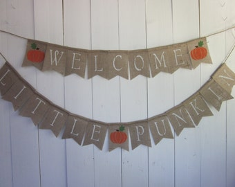 Welcome Little Pumpkin Banner - Welcome Lil Punkin Rustic Chic Burlap Bunting - Fall Autumn Baby Shower Banner - Pumpkin Style Baby Shower