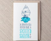 Smooth Sea Never Made a Skilled Sailor Letterpress Greeting Card