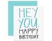 Hey You Happy Birthday Greeting Card - Happy Birthday - Birthday Gift - Funny Birthday - Hey Greeting Card