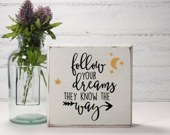 Follow Your Dreams- Block Sign- Hand Painted Wooden Block- Country Decor- Wooden Blocks-Farmhouse Decor- Distressed- Home Decor