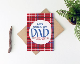 Mother's Day Card for Dad - Unique Mother's Day Card - Happy Mother's Day Dad - Single Dad Card - Thanks Dad Card