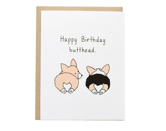 Happy Birthday Butthead Card, Corgi Butt, Corgi Dog Card, Corgi Birthday Card, Funny Birthday, Tricolor Corgi, Happy Birthday Best Friend