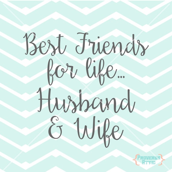 Best Friends For Life Husband Amp Wife Quote Wedding Love Vinyl