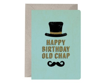 Birthday Card – Happy Birthday Old Chap. Male Birthday Card. Moustache. Old Man Birthday Card. Funny Birthday Card. Guys Birthday Card.