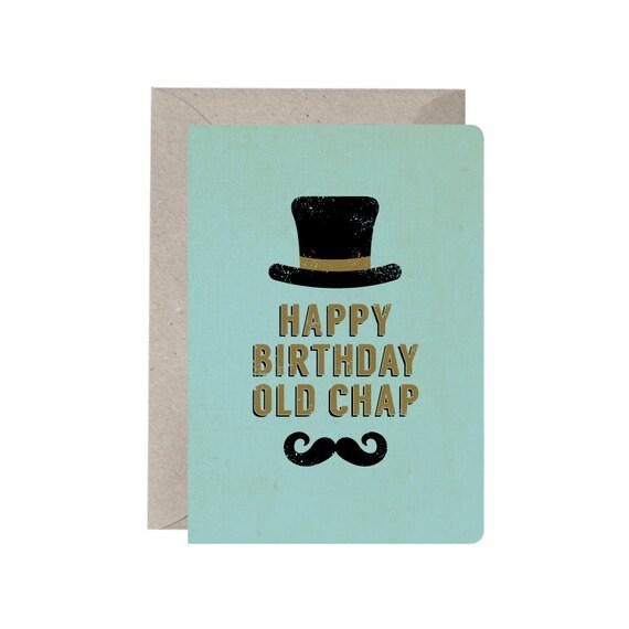 Birthday Card Happy Birthday Old Chap Male Birthday Card – Happy Birthday Cards for Guys