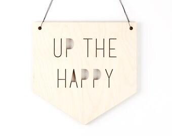 Lasercut pennant flag - Up the Happy