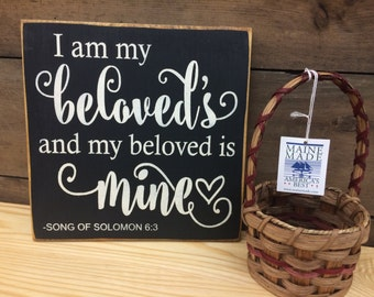 I Am My Beloved's and My Beloved is Mine Song Of Solomon 6:3 - Rustic Wedding Sign | Country, Primitive, Home Decor, Wedding Decoration Sign