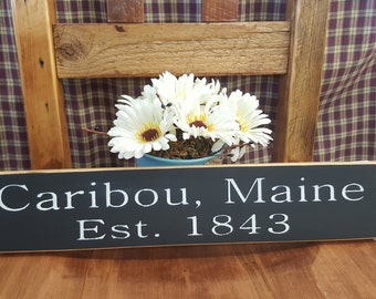 City, State & Established Rustic Sign, Primitive, Handmade Country Home Decor