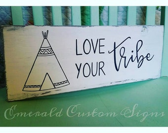 Love Your Tribe Wood Sign. Hand Painted Teepee Wall Art. Woodland Nursery Wall Decor. Custom Rustic Playroom Decor. Tribal Gallery Wall Sign