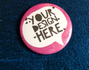 Custom Badge Your Own Design