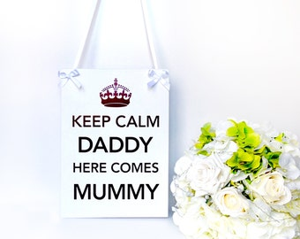 Page boy plaque Daddy here comes Mummy Royal wedding Ring bearer sign Wedding sign Wedding Flower girl Plaque Here comes the Bride