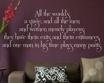 All The World's A Stage and the Men and Women Merely Players...vinyl wall art sticker decal home decor sharp