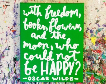 With Freedom, Books, Flowers, and the Moon, Be Happy, Oscar Wilde, Canvas Quote Art, Quotes, Quote, Lettering, Word Art, Graduation Gift,